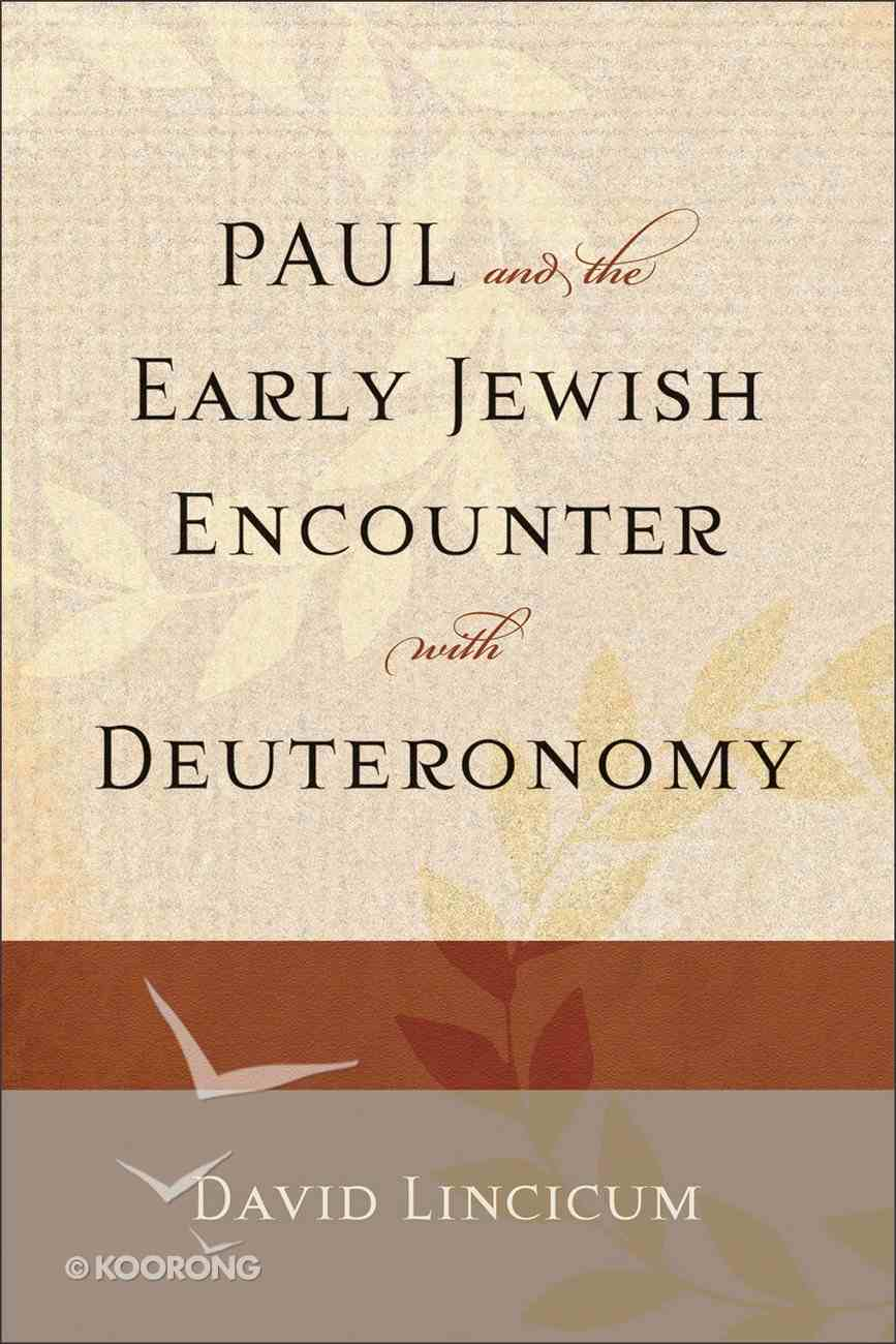 Paul and the Early Jewish Encounter With Deuteronomy Paperback