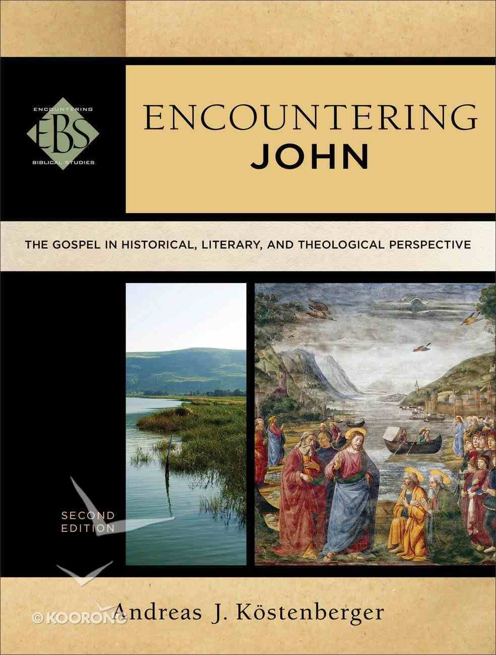 Encountering John : The Gospel in Historical, Literary, and Theological Perspective (2nd Edition) (Encountering Biblical Studies Series) Paperback