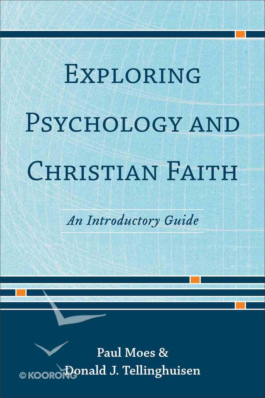 Exploring Psychology and Christian Faith Paperback