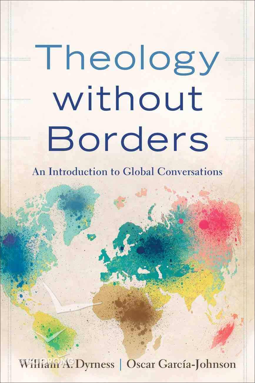 Theology Without Borders: An Introduction to Global Conversations Paperback