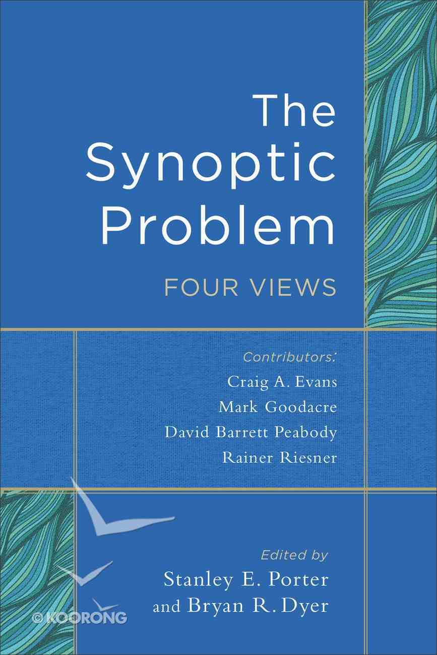 The Synoptic Problem: Four Views Paperback