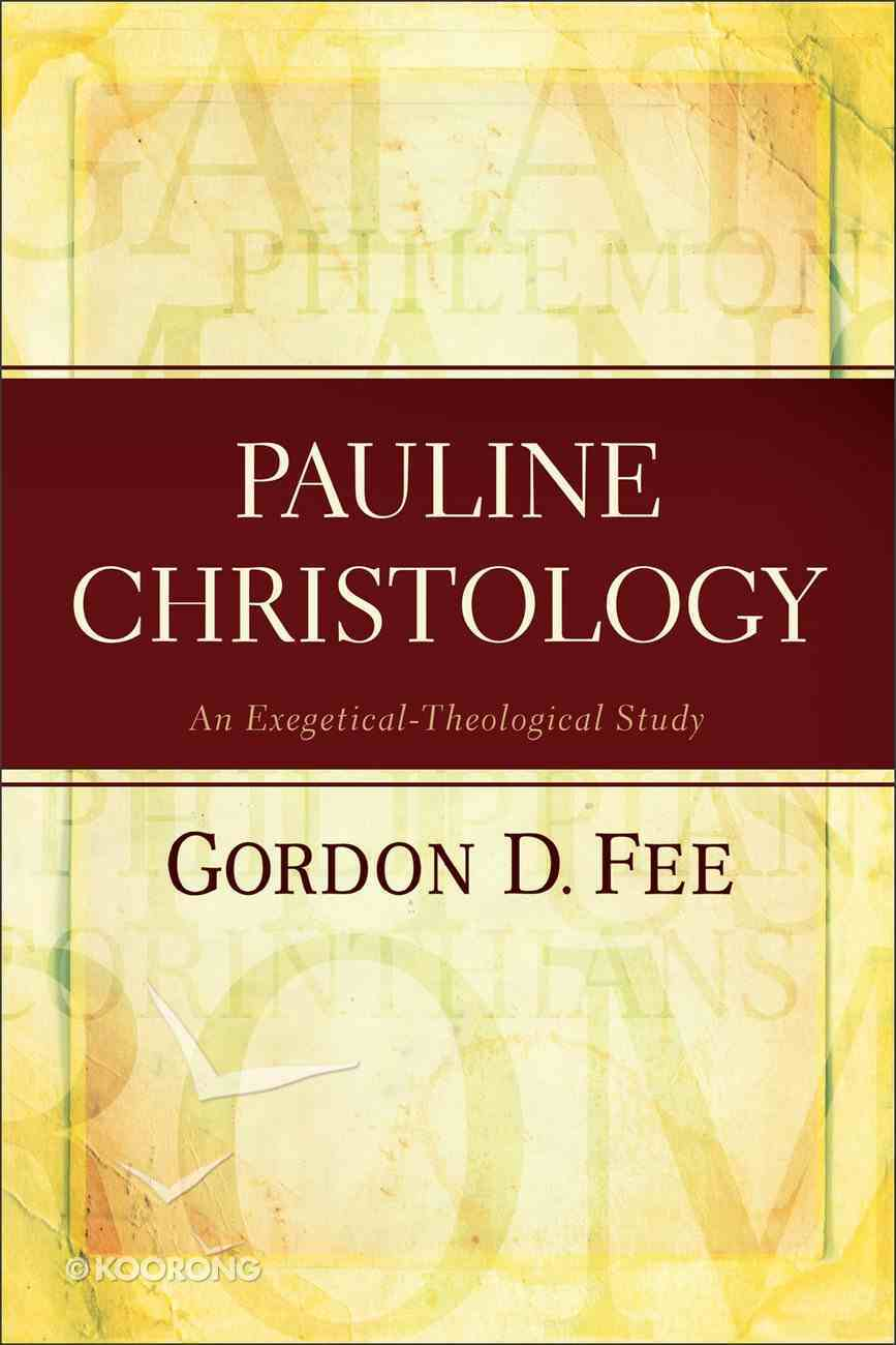 Pauline Christology: An Exegetical-Theological Study Paperback