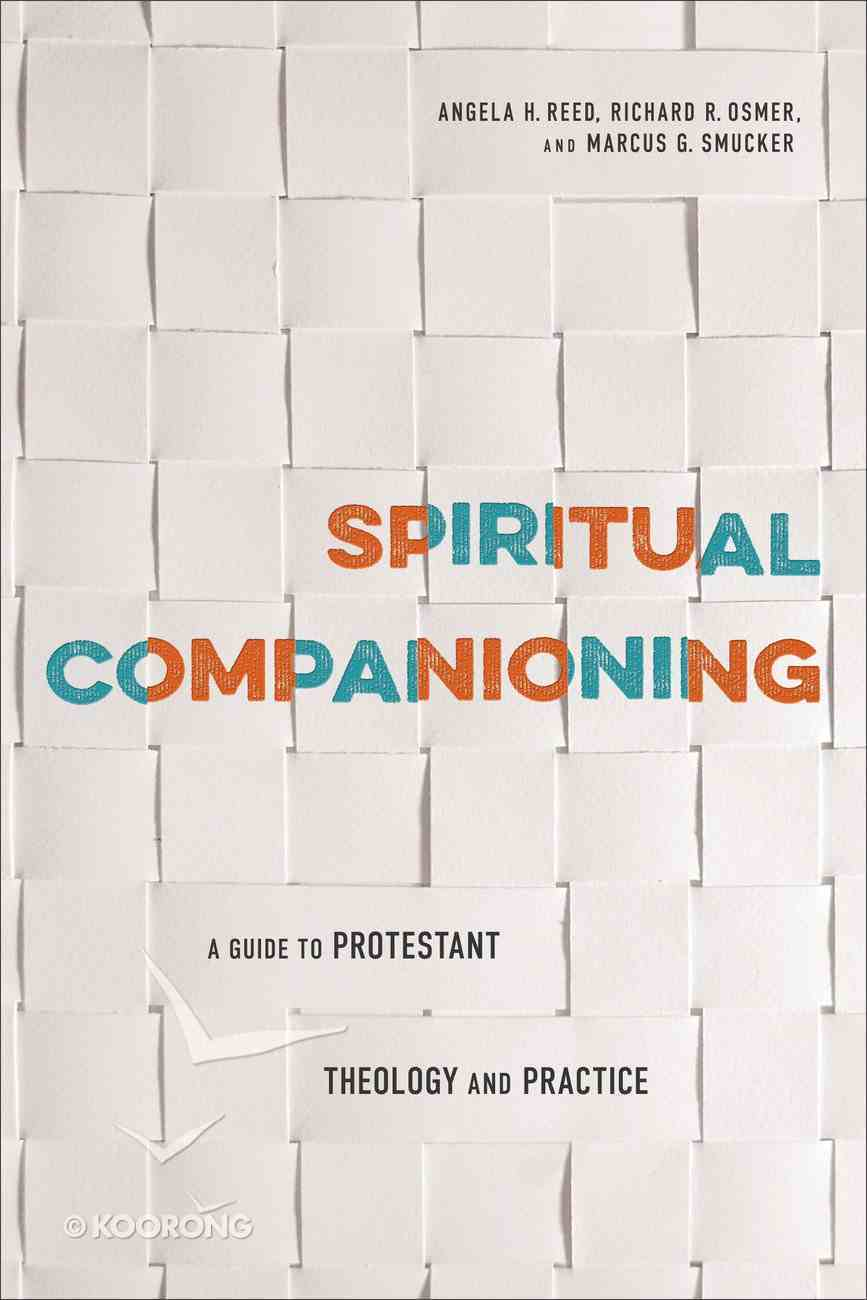 Spiritual Companioning: A Guide to Protestant Theology and Practice Paperback
