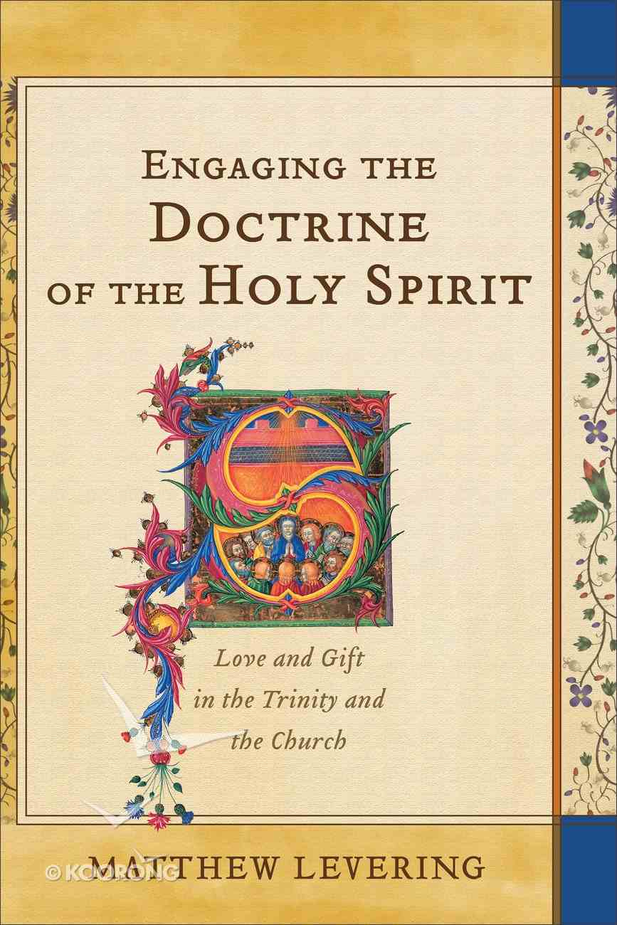 Engaging the Doctrine of the Holy Spirit: Love and Gift in the Trinity and the Church Hardback