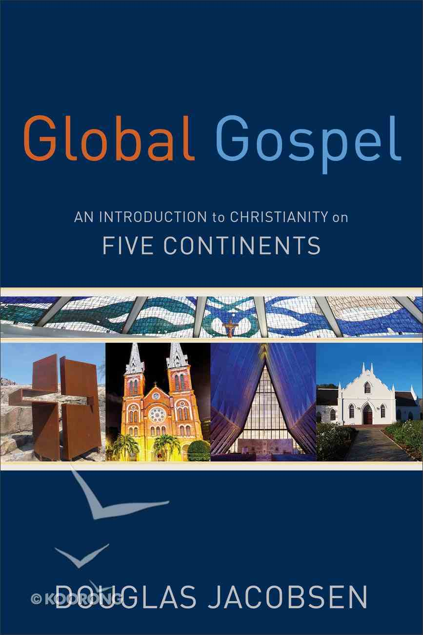 Global Gospel: An Introduction to Christianity on Five Continents Paperback