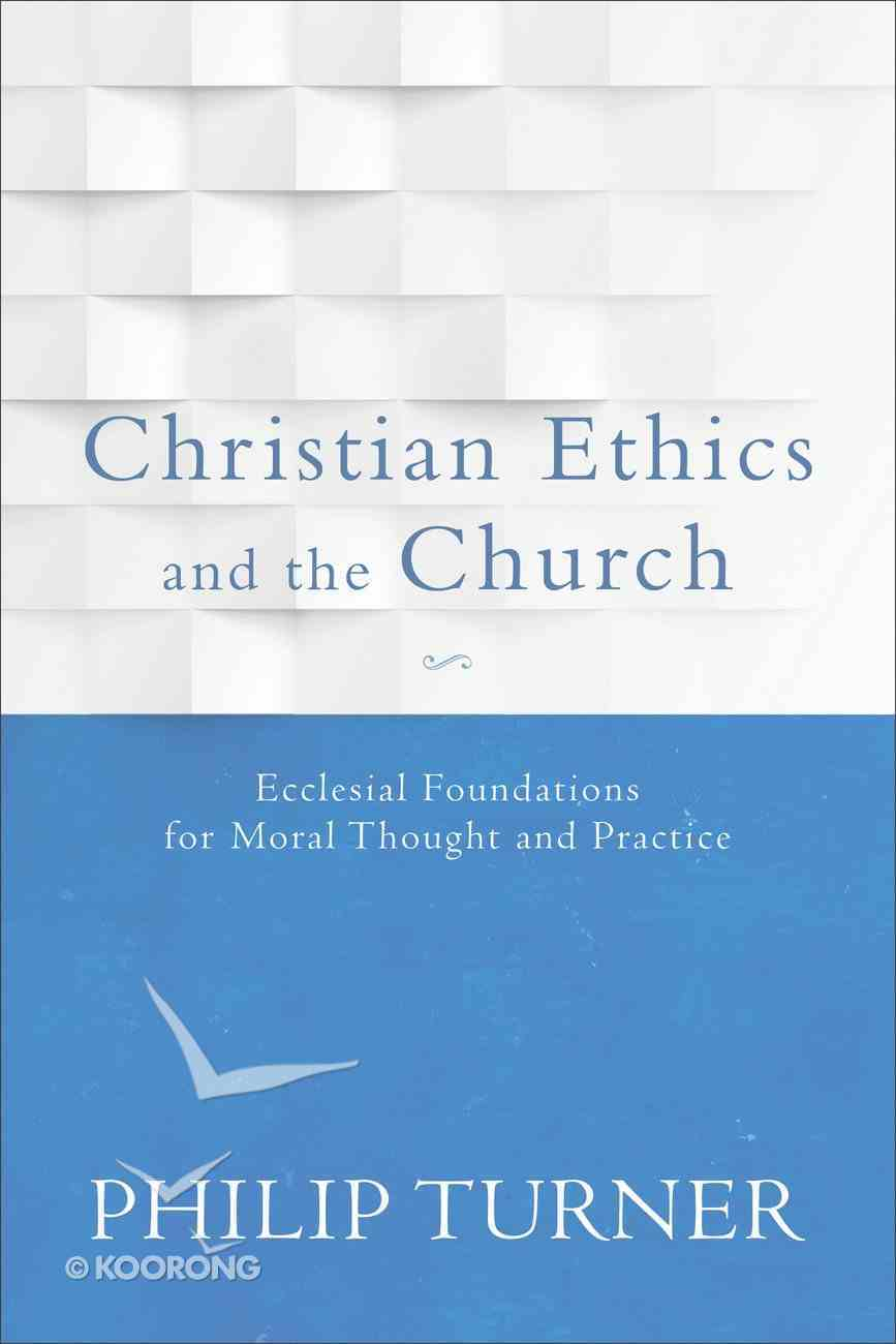 Christian Ethics and the Church Paperback