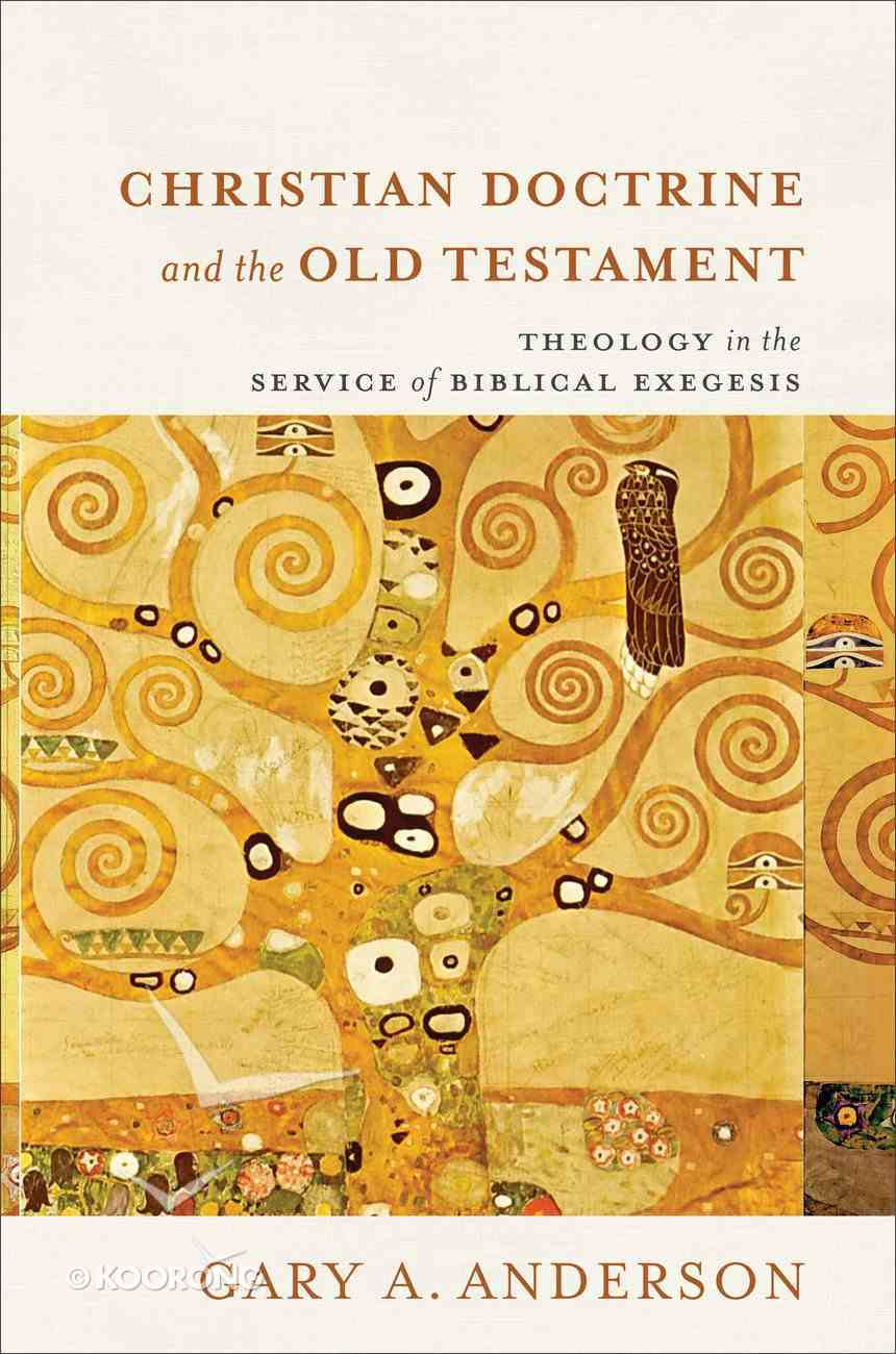 Christian Doctrine and the Old Testament: Theology in the Service of Biblical Exegesis Hardback