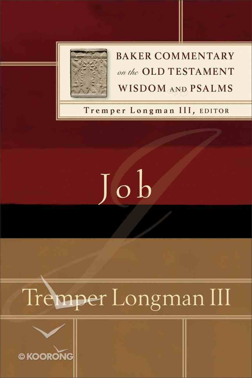 Job (Baker Commentary On The Old Testament Wisdom And Psalms Series) Paperback