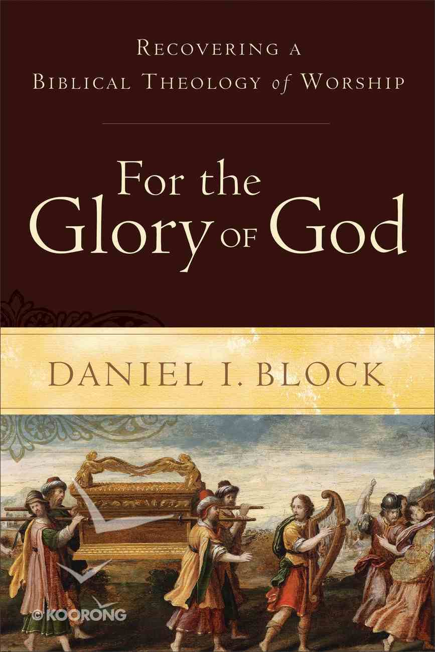 For the Glory of God Paperback