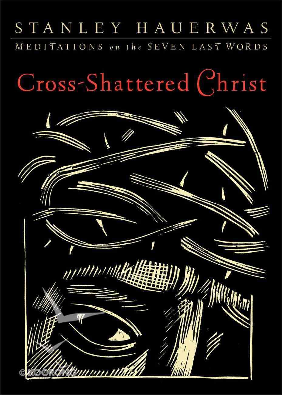 Cross-Shattered Christ Paperback