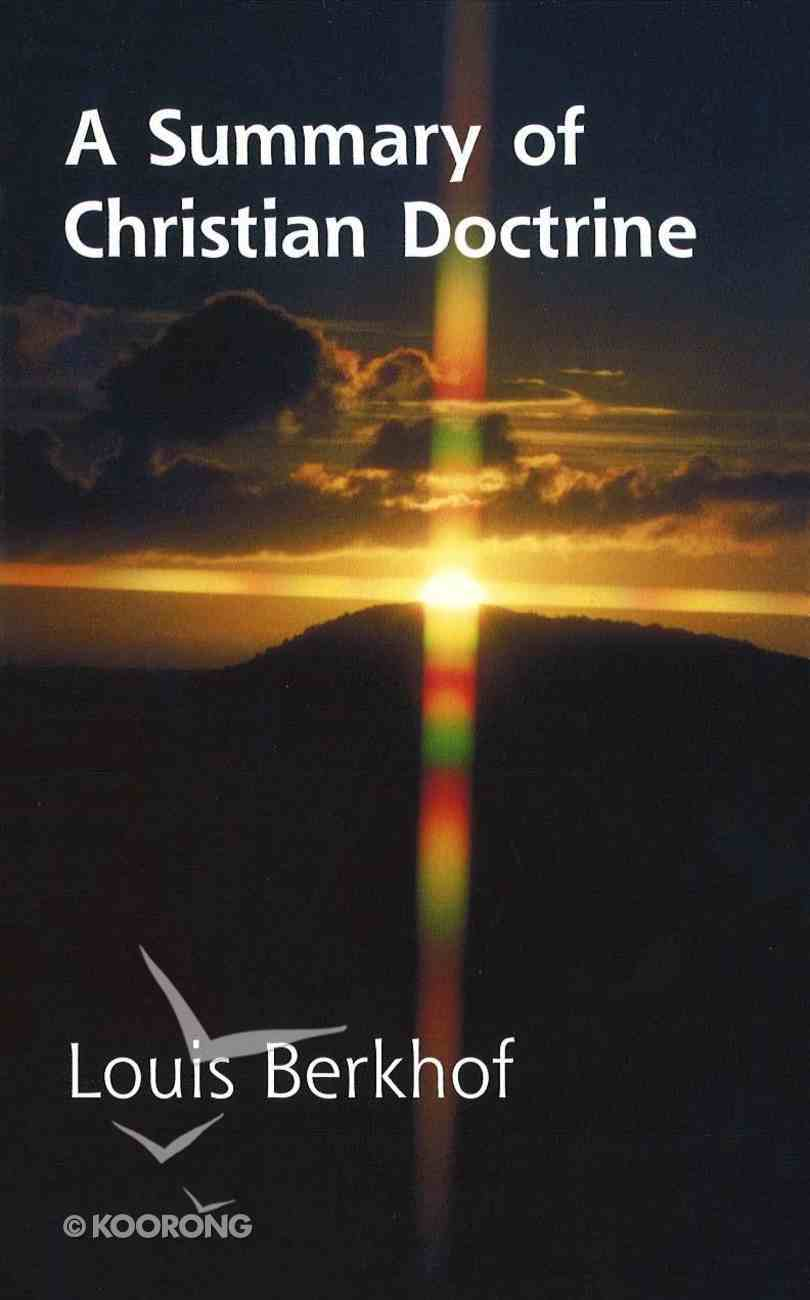 A Summary of Christian Doctrine (New Format) Paperback