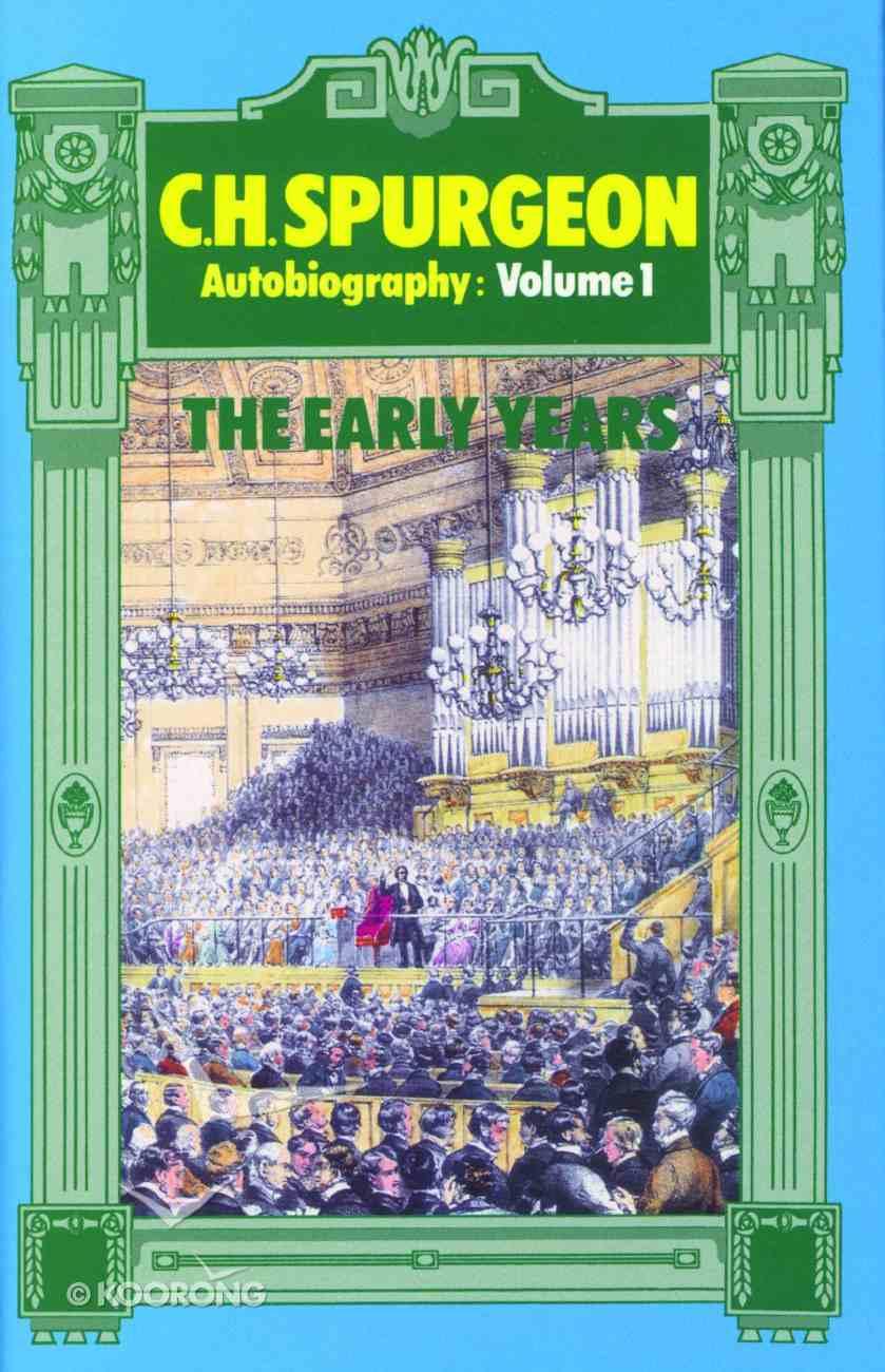 The Early Years (Volume 1) (C H Spurgeon Series) Hardback