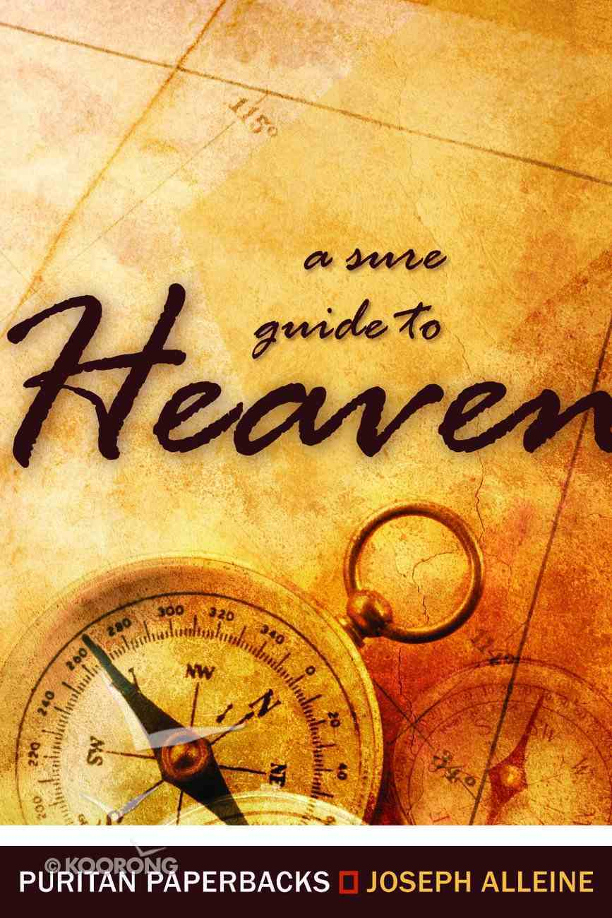 A Sure Guide to Heaven (Puritan Paperbacks Series) Paperback