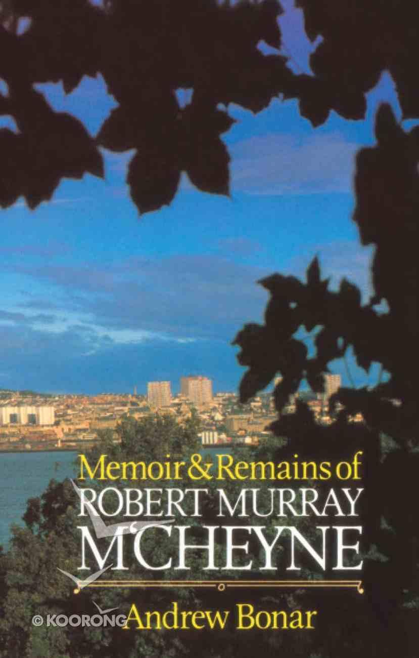 Memoirs & Remains of Mccheyne Hardback