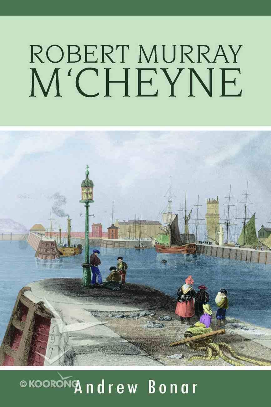 The Life of Robert Murray M'cheyne Paperback