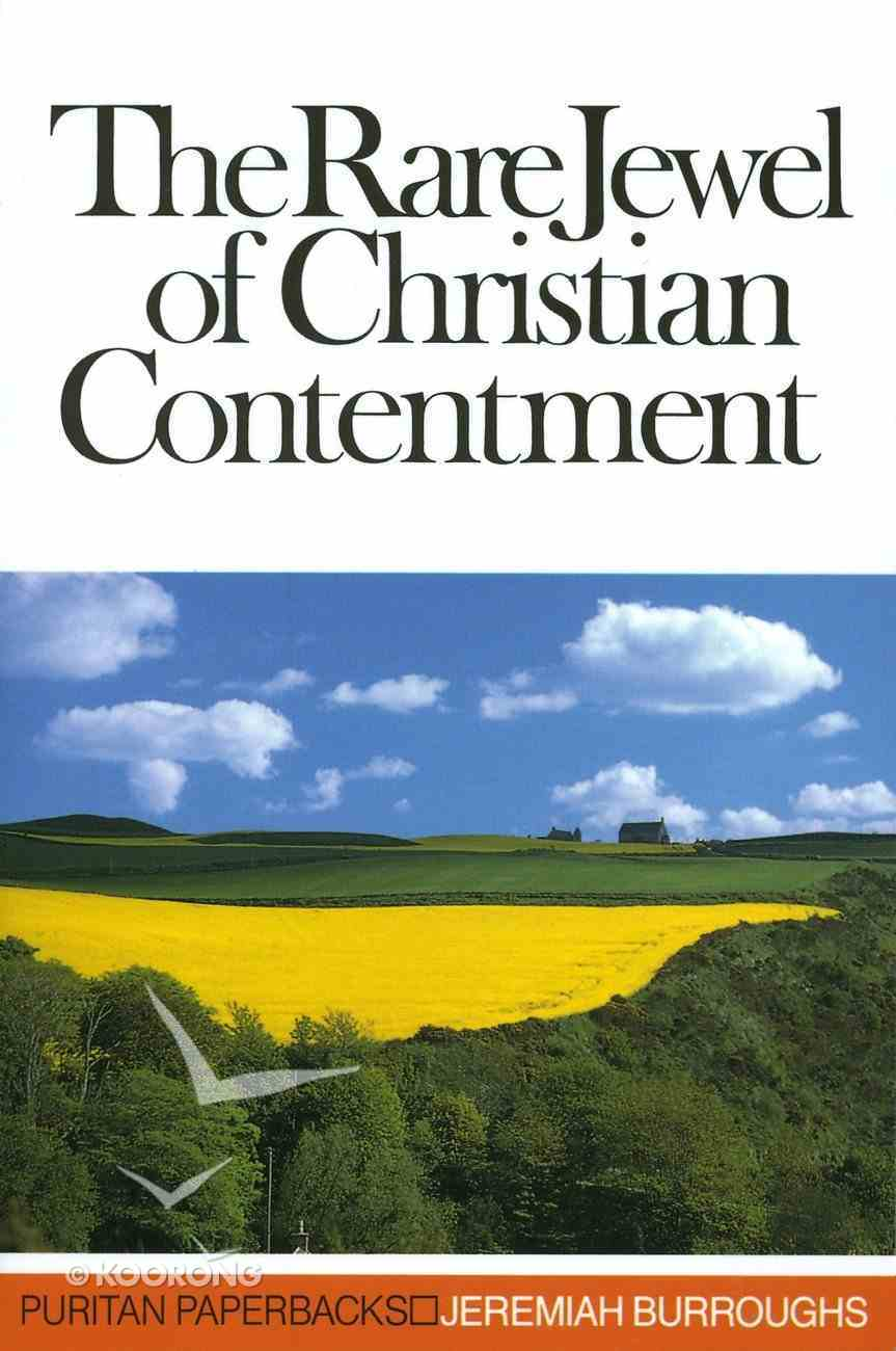 Rare Jewel of Christian Contentment (Puritan Paperbacks Series) Paperback