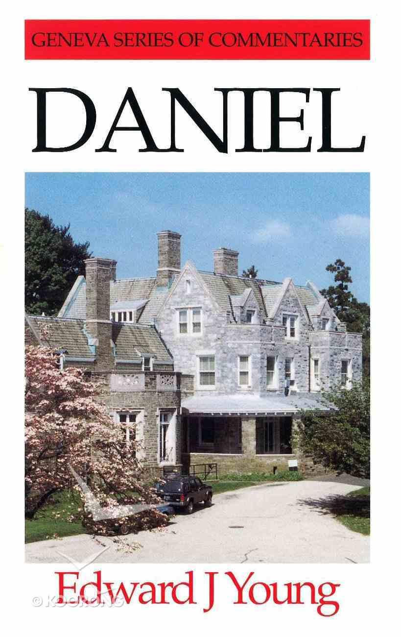 Daniel (Geneva Series Of Commentaries) Hardback