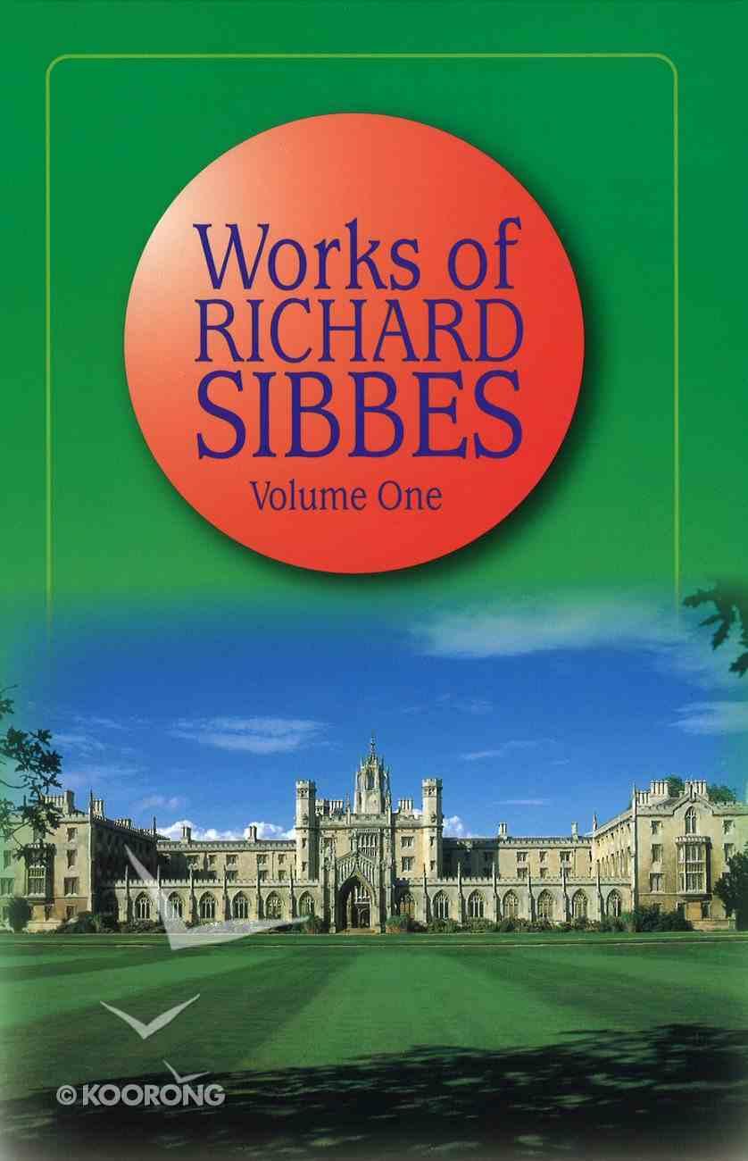 Works of Richard Sibbes V0L 01 Hardback