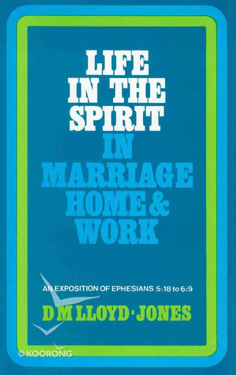 Ephesians 5: 18-6 9  Life in the Spirit Hardback