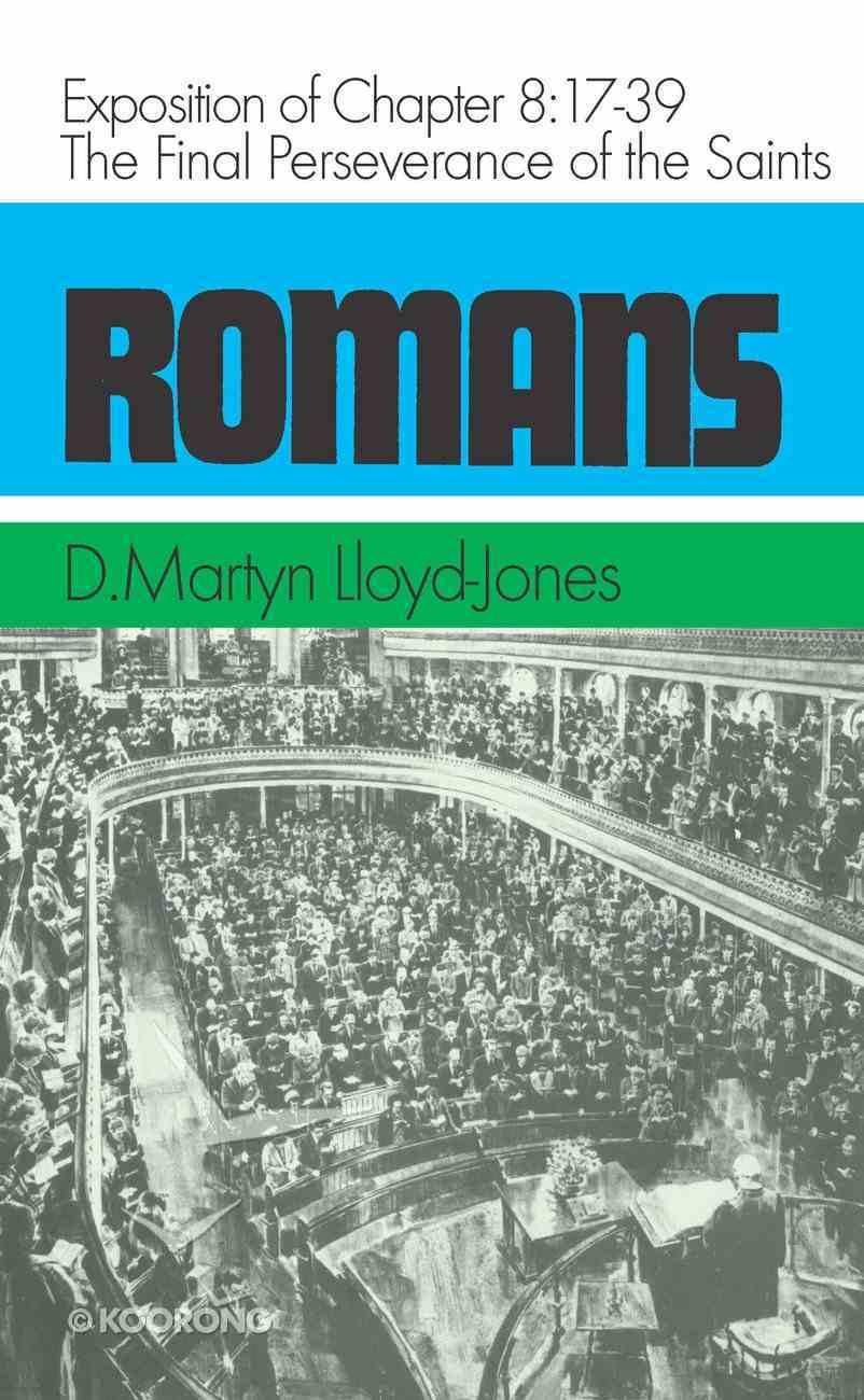 Romans 8: 17-39  Final Perseverance of the Saints Hardback
