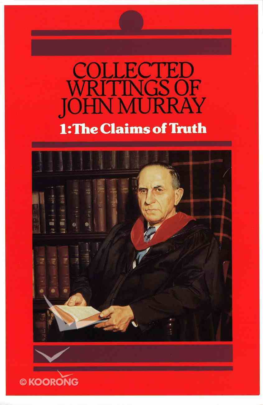 Collected Writings of John Murray: The Claims of Truth (Vol 1) Hardback