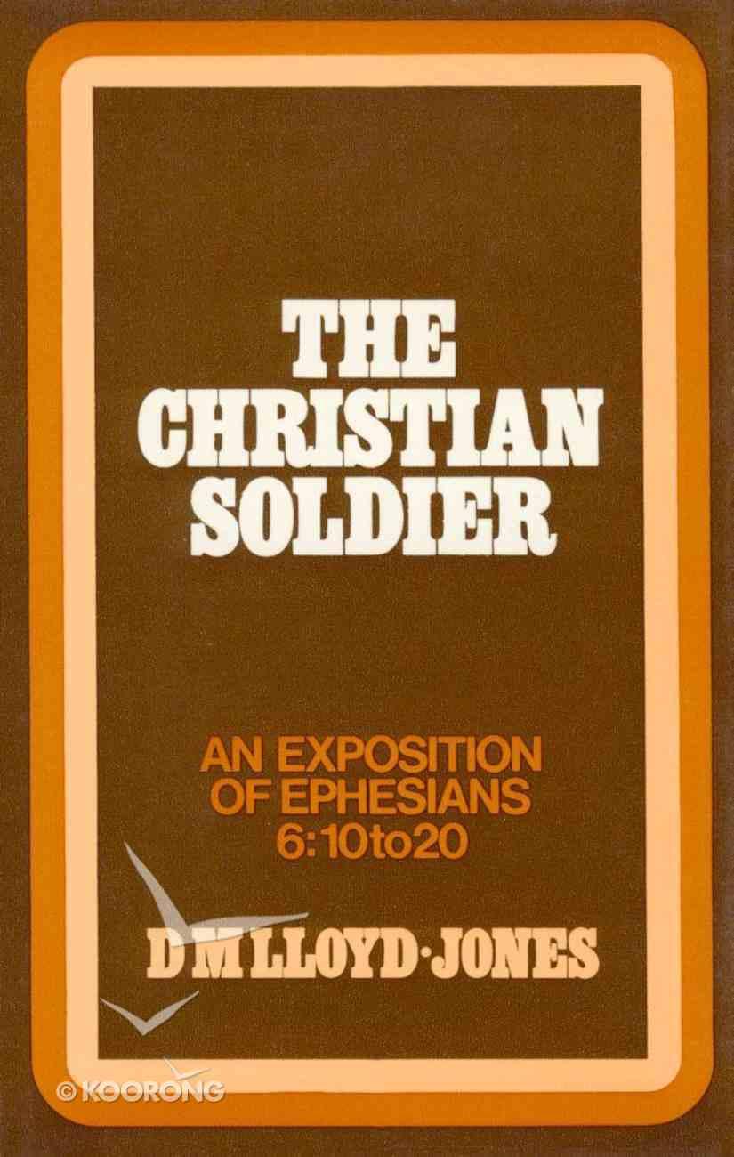 Ephesians 6: 10-20  Christian Soldier Paperback