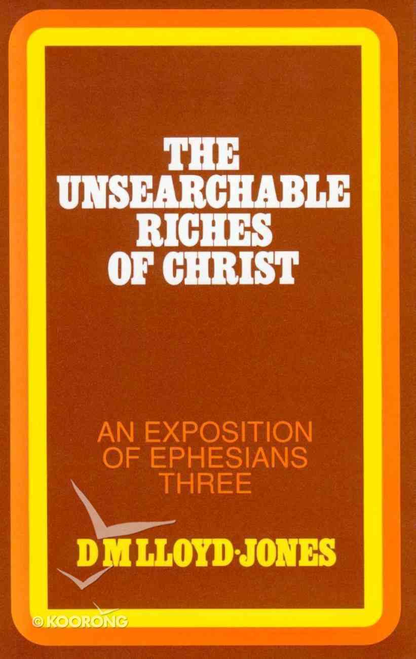 Ephesians 3: 1-22  Unsearchable Riches Hardback