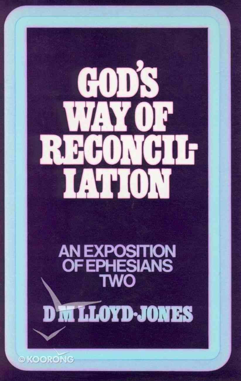 Ephesians 2: 1-22  God's Way of Reconciliation Hardback