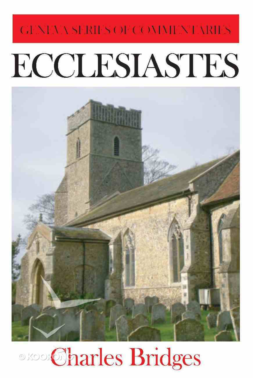 Ecclesiastes (Geneva Series Of Commentaries) Hardback
