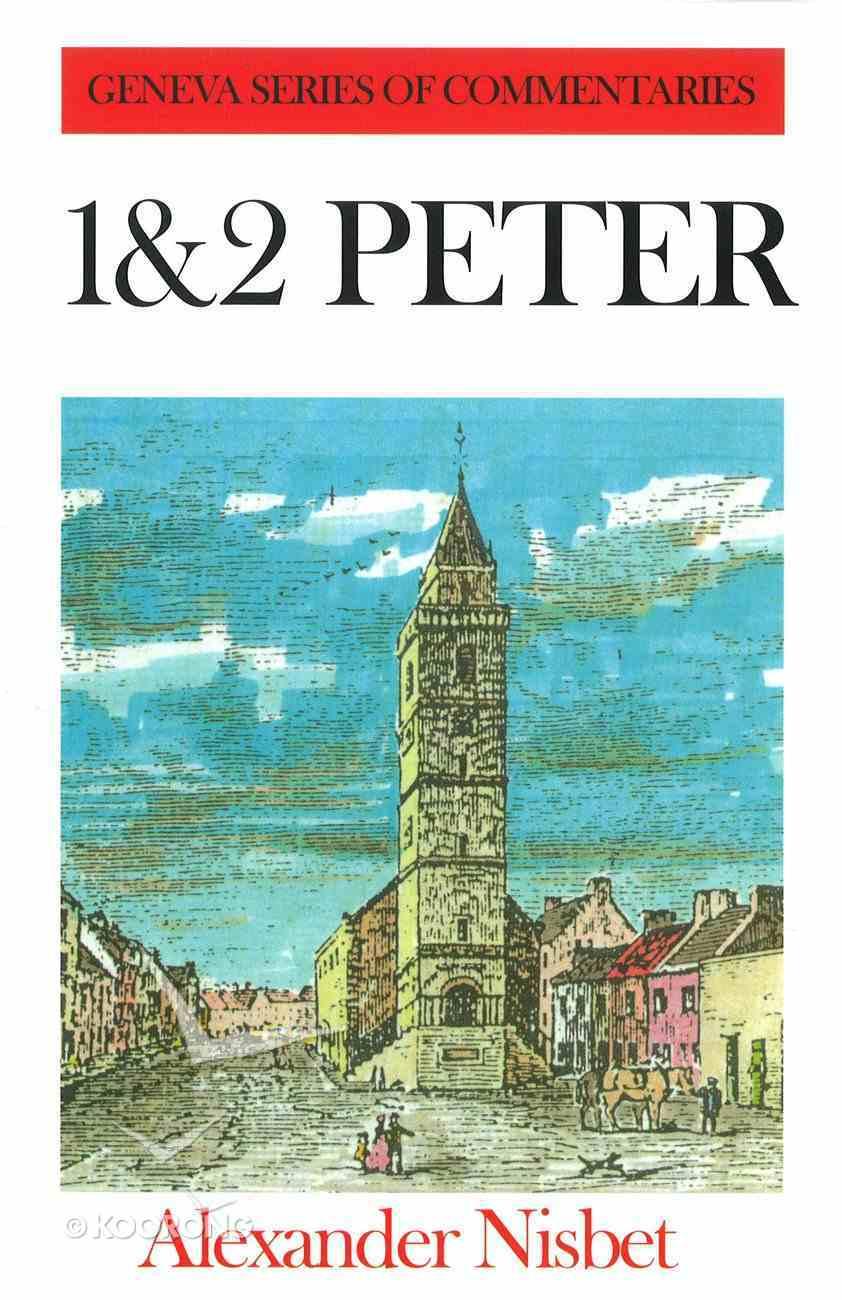 1 & 2 Peter (Geneva Series Of Commentaries) Hardback