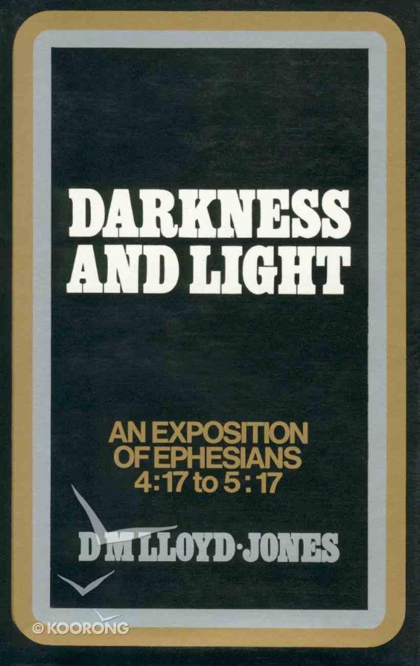 Ephesians 4: 17-5 17  Darkness and Light Hardback