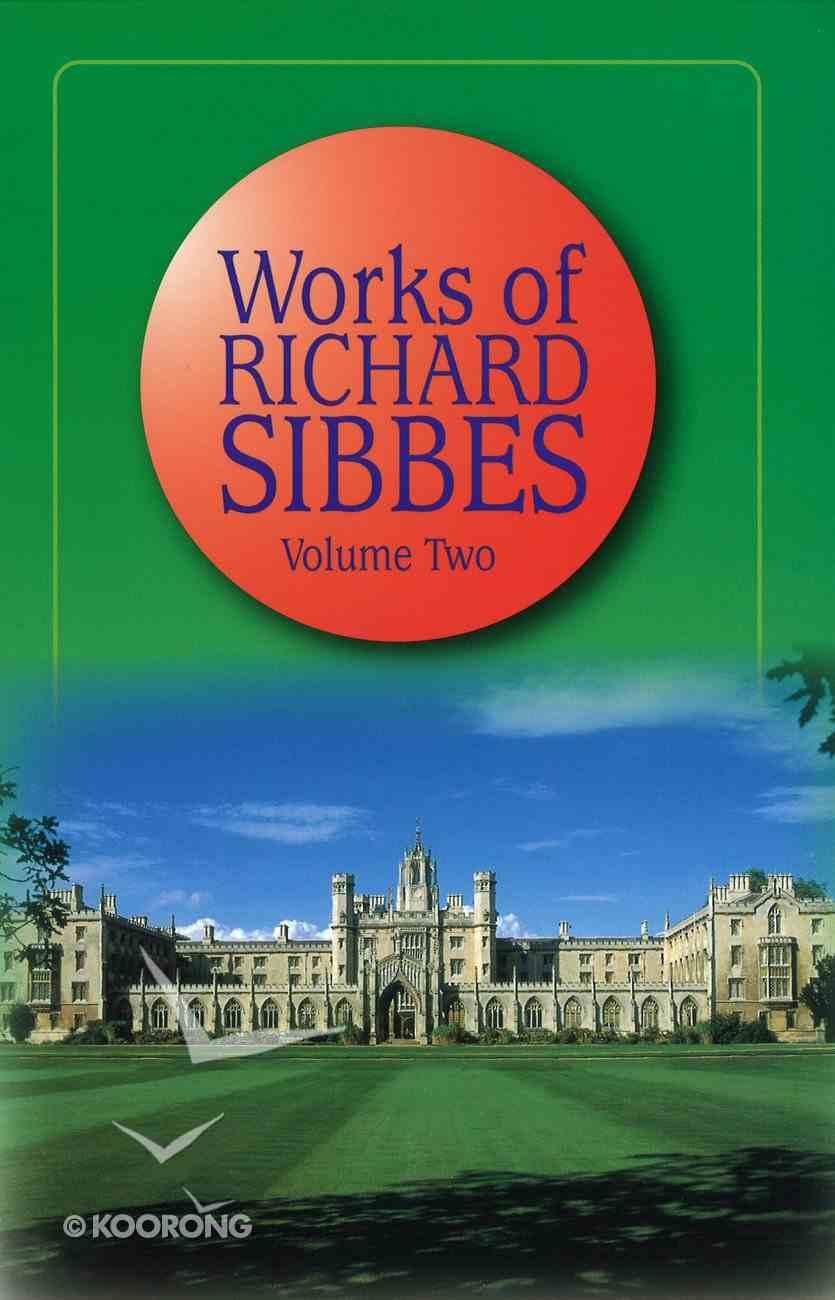 Works of Richard Sibbes V0L 02 Hardback