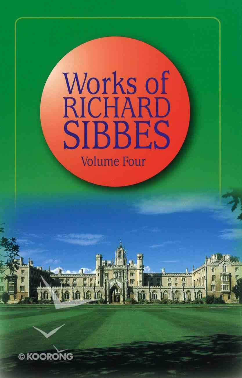 Works of Richard Sibbes Volume 04 Hardback