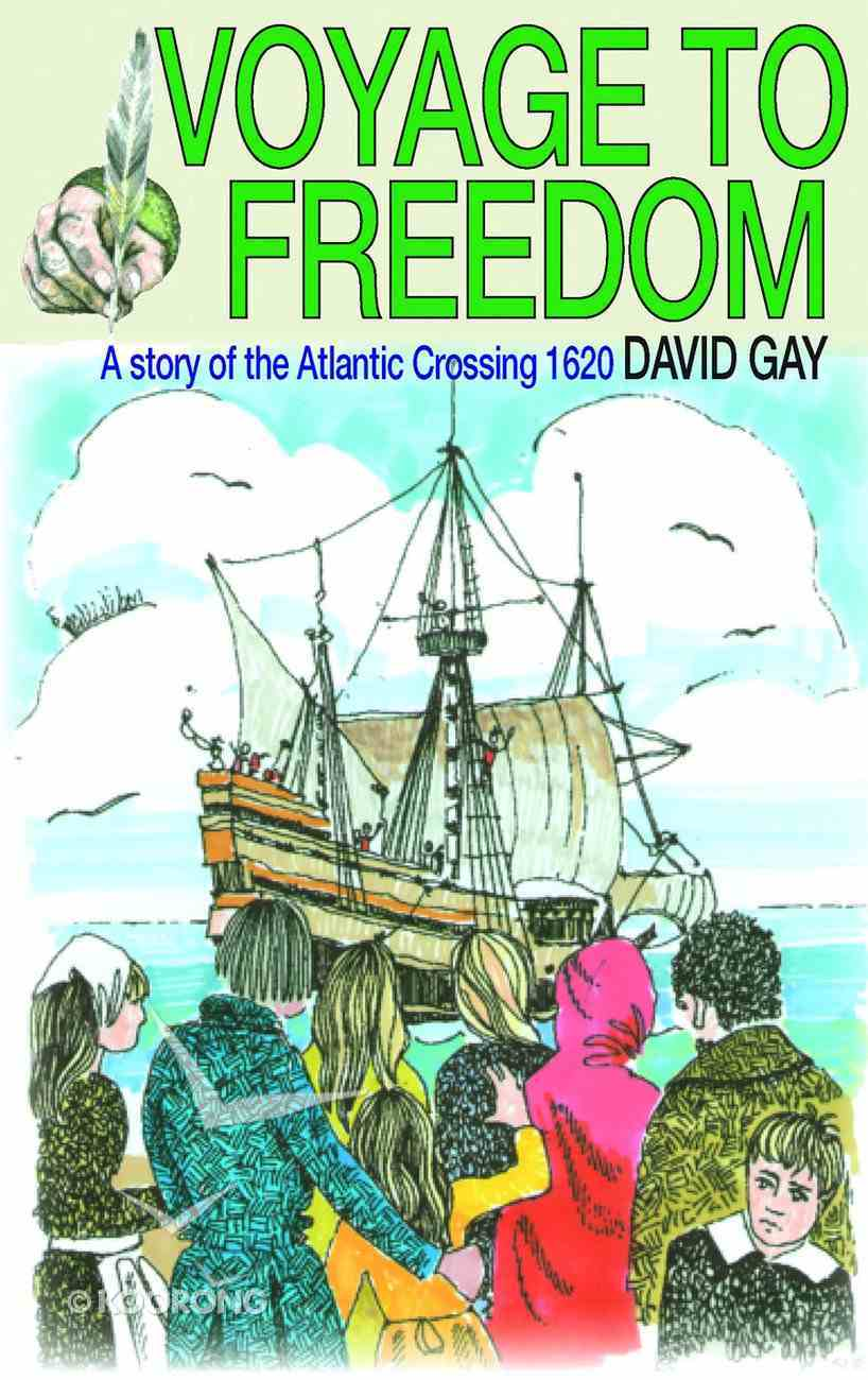Voyage to Freedom: Story of the Pilgrim Fathers Paperback