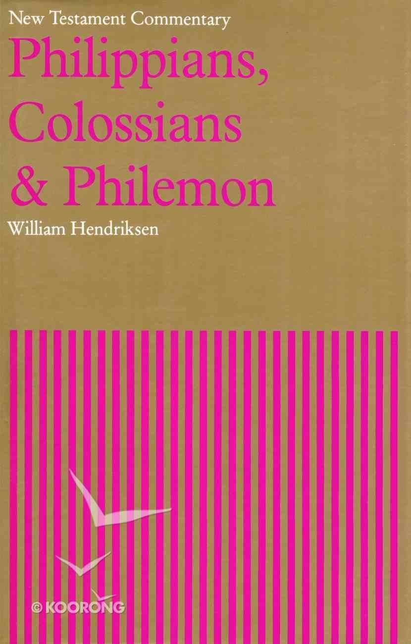 Philippians, Colossians & Philemon (New Testament Commentary Series) Hardback