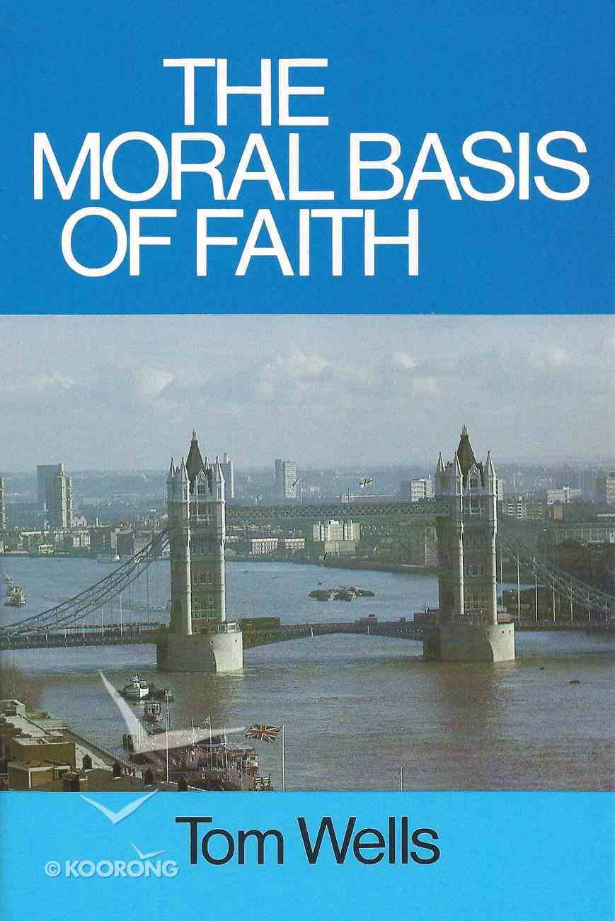 The Moral Basis of Faith Booklet