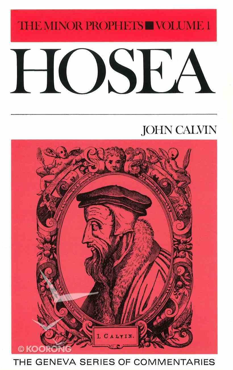Hosea (The Minor Prophets Volume 1) (Geneva Series Of Commentaries) Hardback