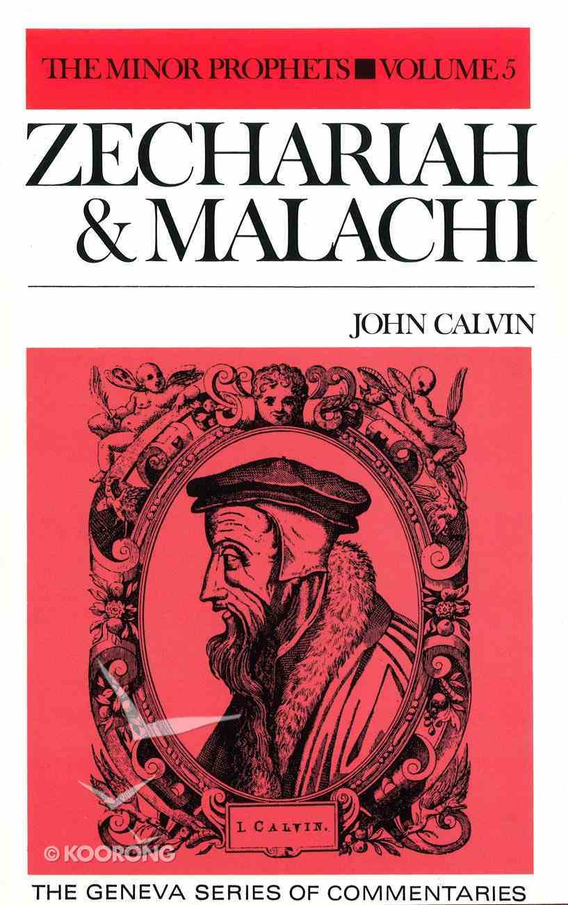Zechariah & Malachi (The Minor Prophets Volume 5) (Geneva Series Of Commentaries) Hardback