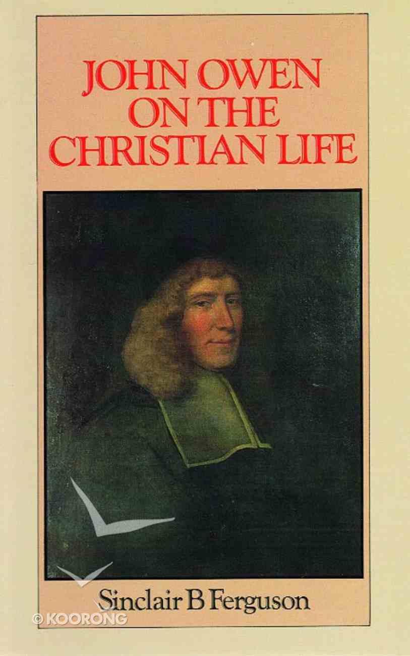John Owen on the Christian Life Hardback