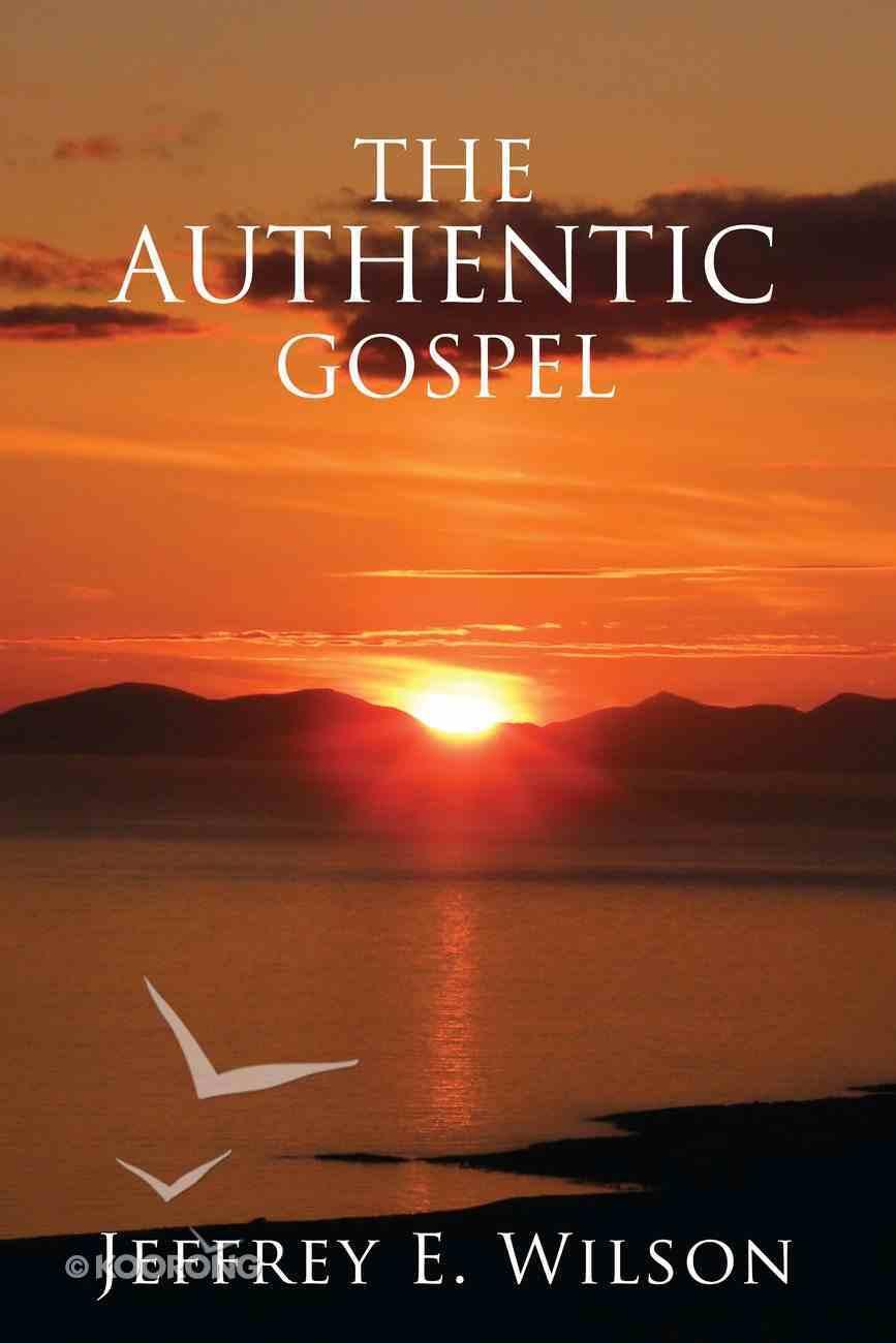 The Authentic Gospel Paperback