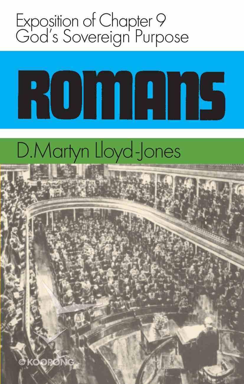 Romans 9: God's Sovereign Purpose Hardback