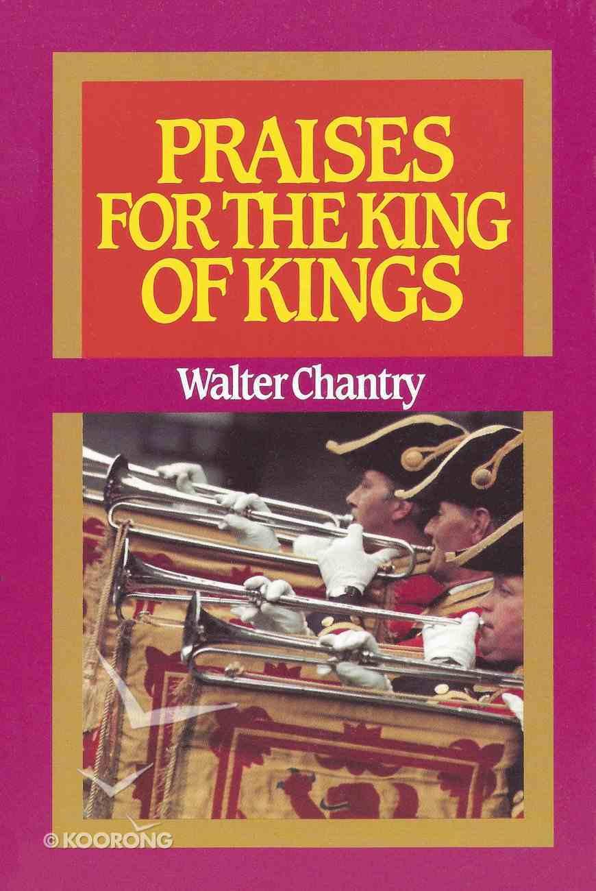 Praises For the King of Kings Paperback