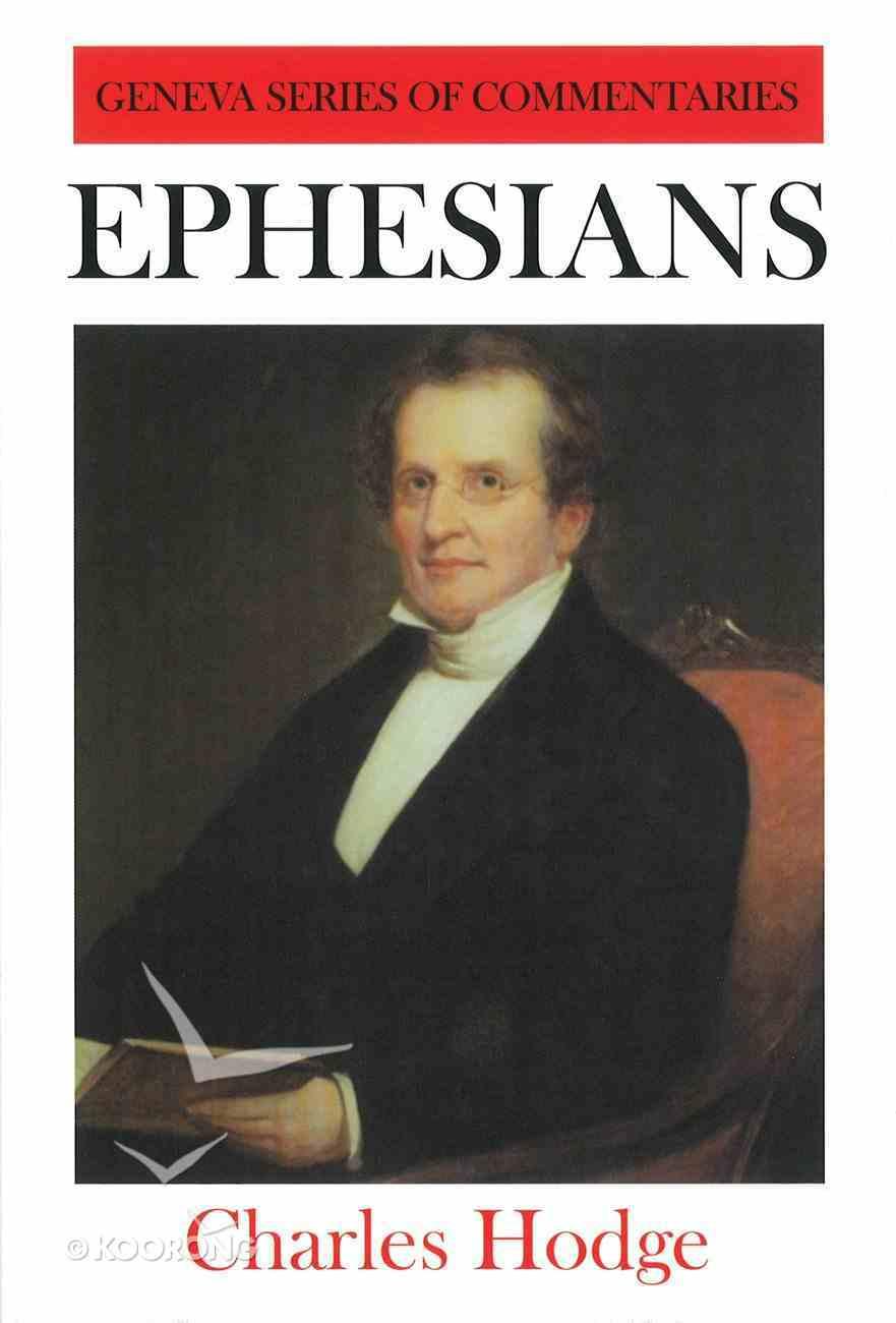 Ephesians (Geneva Series Of Commentaries) Hardback
