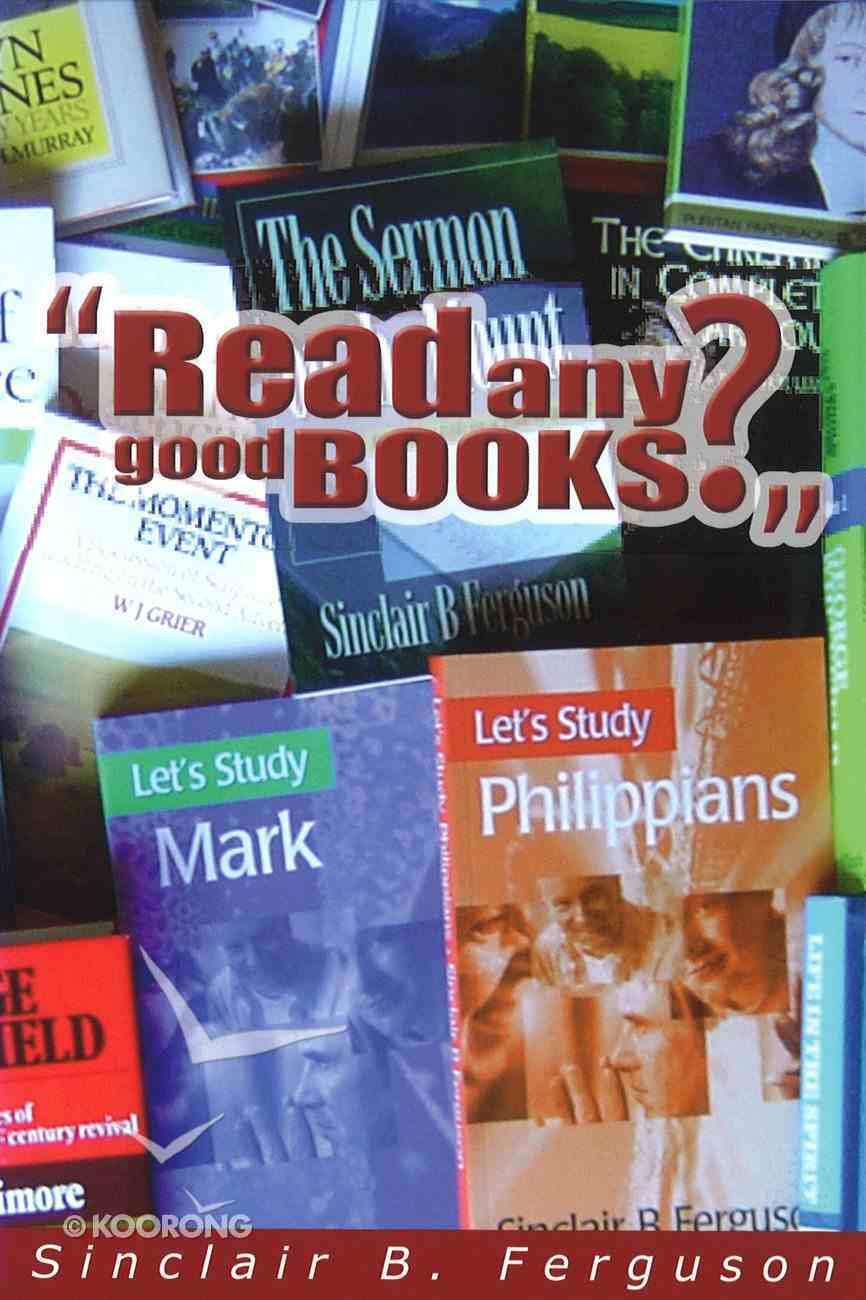 Read Any Good Books? Paperback
