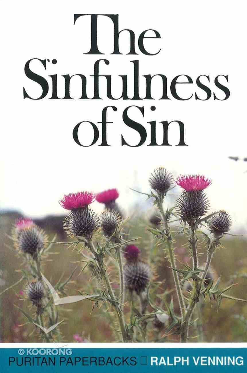 The Sinfulness of Sin (Puritan Paperbacks Series) Paperback