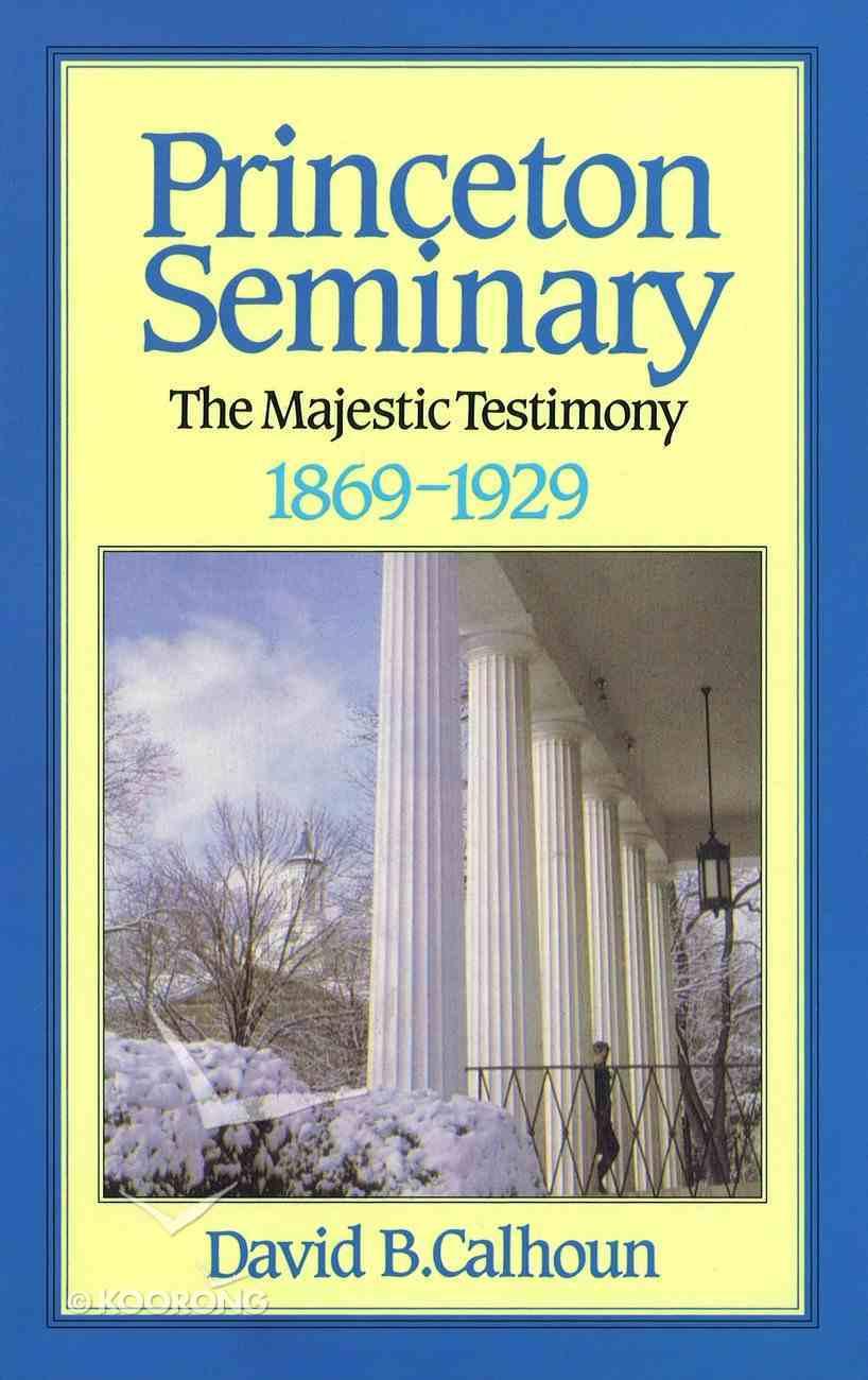 Princeton Seminary (Vol 2 1868-1929) Hardback