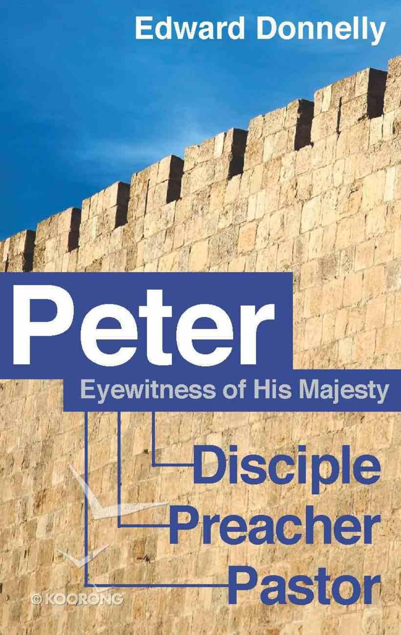 Peter: Eyewitness of His Majesty Paperback