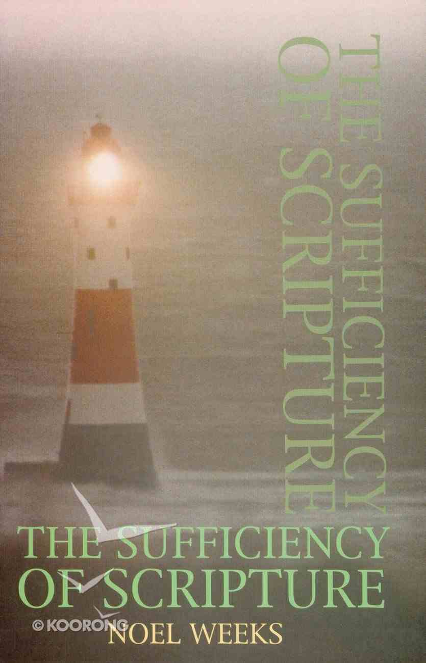 The Sufficiency of Scripture Paperback