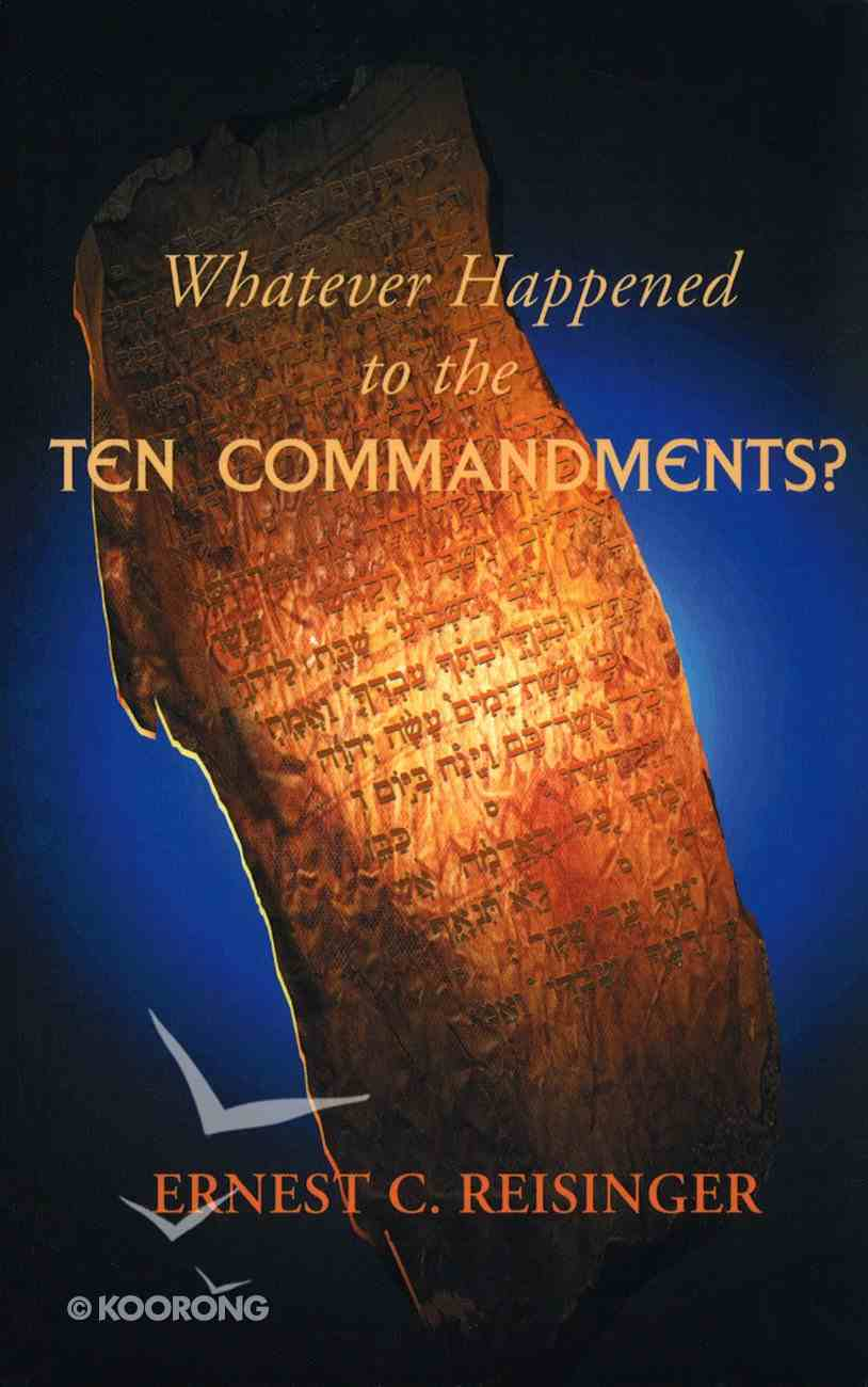 Whatever Happened to the Ten Commandments? Paperback