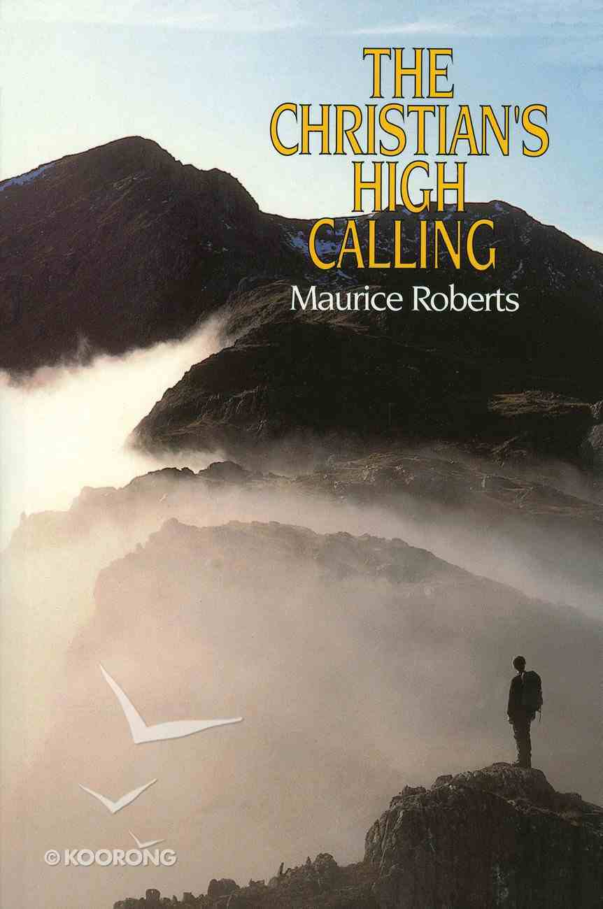 The Christian's High Calling Paperback